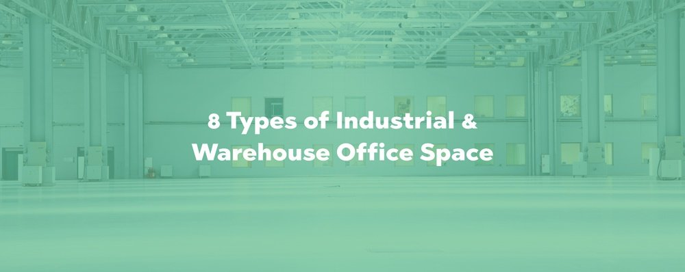 8 Types of Industrial & Warehouse Office Space